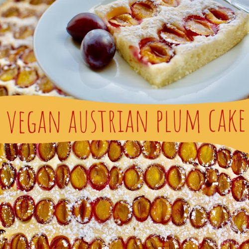A collage shows a piece of cake covered in juicy plums, and the uncut cake. Text reads: Vegan Austrian Plum Cake