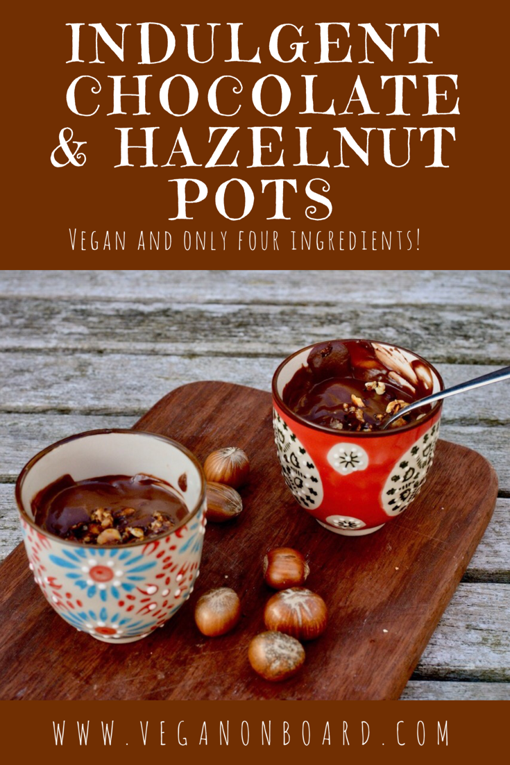 Indulgent chocolate hazelnut pots - vegan and only four ingredients