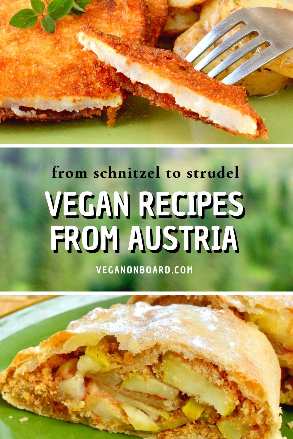 A piece of vegan schnitzel and a vegan apple strudel. Text reads: from schnitzel to strudel... Vegan recipes from Austria