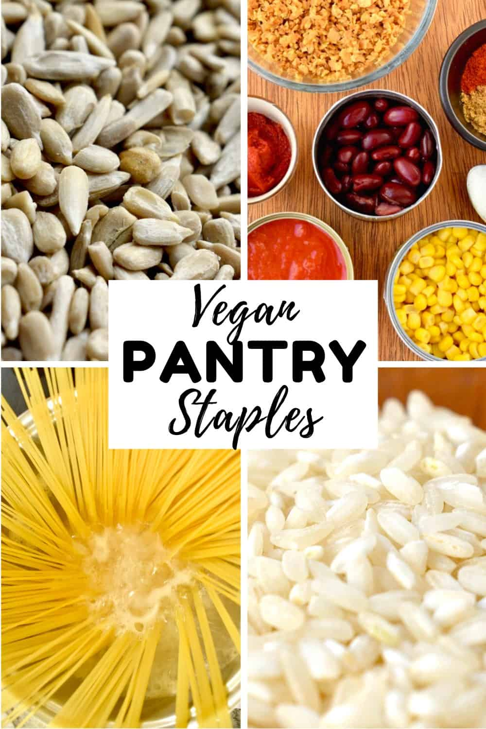 Sunflower seeds, canned vegetables, pasta and rice in a collage. The text reads Vegan Pantry Staples.