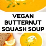 A collage of pictures of the soup. Text reads: Vegan Butternut Squash Soup.
