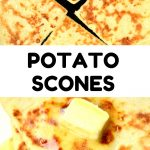 A collage. Above: the scones in pan. Below: Butter melting on top of of a scone. Text reads Potato Scones.