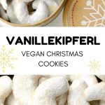 A tin full of white crescent shaped cookies. Text reads: Vanillekipferl vegan Christmas cookies.