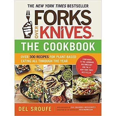 Book cover of 'Forks Over Knives -  The Cookbook' by Del Sroufe.