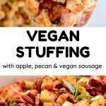 A collage of the finished dish, text reads: Vegan Stuffing with Apple, Pecan & Vegan Sausage.