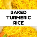 A collage of the finished dish. Text reads: Baked Turmeric Rice.
