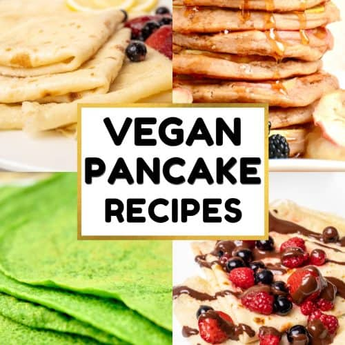 A collage of vegan pancake recipes - crepes, a stack of syrupy pancakes and green spinach pancakes/