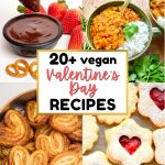 A collage of vegan Valentine's Day recipes. chocolate fondue, a red lentil dal, palmier cookies and Linzer cookies.
