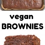 A collage - Above: A tin of brownie, Below: A stack of pieces of brownies. Text reads: Vegan Brownies.