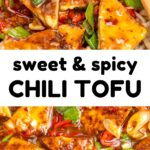 A collage. Text reads 'sweet and spicy chili tofu'. Top image shows triangular pieces of fried tofu covered in a glossy sauce with noodles in a bowl. Bottom image: pieces of tofu in a orange-red sauce with green onions and slices of red pepper.